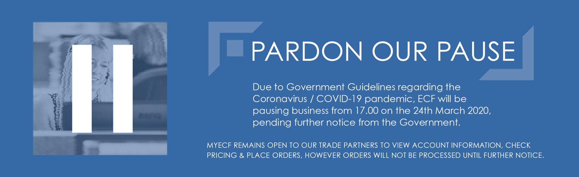 PARDON OUR PAUSE